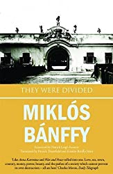 They Were Divided (The Transylvanian Trilogy) (Writing on the Wall: The Transylvania Trilogy) by Miklos Banffy (2011-08-10)