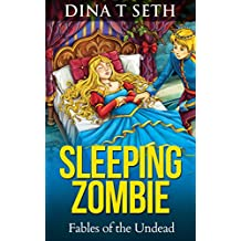 Zombie Books : SLEEPING ZOMBIE (from Sleeping Beauty) - Fables of the Undead ( zombie books fiction,zombie books for kids,zombie books for kids) (zombie ... of the Undead Book 5) (English Edition)