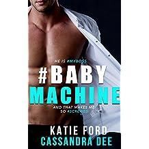 #BABYMACHINE:  A Billionaire Bad Boy Romance (English Edition)