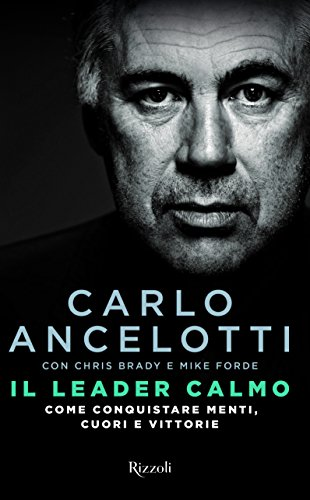 Book's Cover of Il leader calmo Come conquistare menti cuori e vittorie