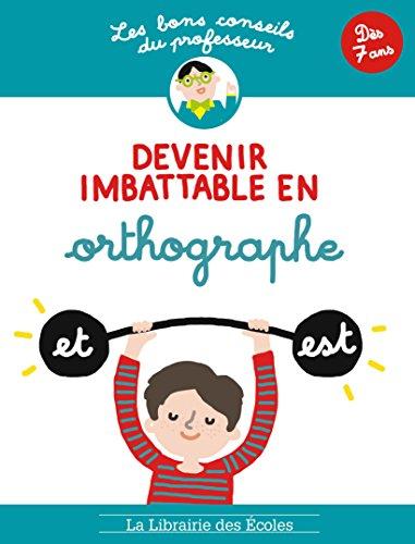Les Bons Conseils - Devenir imbattable en orthographe par Guigui Brigitte
