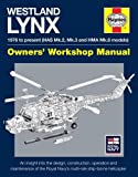 Westland Lynx Manual: 1976 Onwards (HAS Mk 2, Mk 3 and HMA Mk 8 Models) (Owners' Workshop Manual)