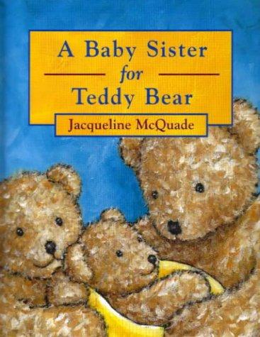 A baby sister for Teddy Bear