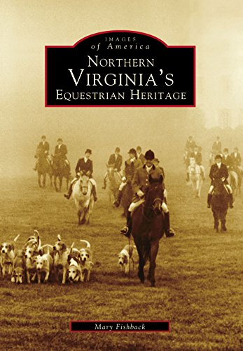 Northern Virginia's Equestrian Heritage (Images of America) (English Edition)