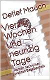 Image de Vierzig Wochen und neunzig Tage: Roman nach einer wahren Begebenheit (Keine Tränen 3)