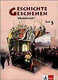 Geschichte und Geschehen 3. Ausgabe Berlin, Hamburg, Mecklenburg-Vorpommern, Nordrhein-Westfalen, Sachsen-Anhalt, Schleswig-Holstein Gymnasium: ... (Geschichte und Geschehen. Sekundarstufe I)