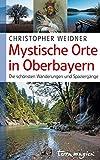 Mystische Orte in Oberbayern: Die schönsten Wanderungen und Spaziergänge