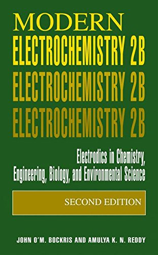 Modern Electrochemistry 2B: Electrodics in Chemistry, Engineering, Biology and Environmental Science: Electrodics in Chemistry, Engineering, Biology and Environmental Science v. 2B