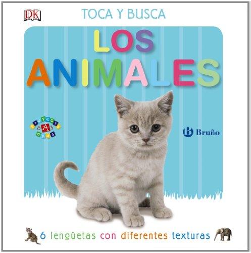 Toca y busca. Los animales (Castellano - A Partir De 0 Años - Proyecto De 0 A 3 Años - Libros Sensoriales)