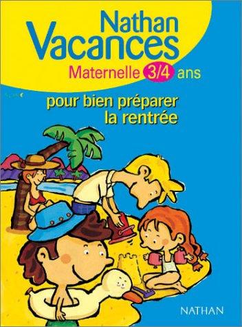 Nathan vacances maternelle : Pour bien préparer la rentrée, maternelle - 3-4 ans