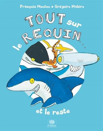 Tout sur le requin... et le reste
