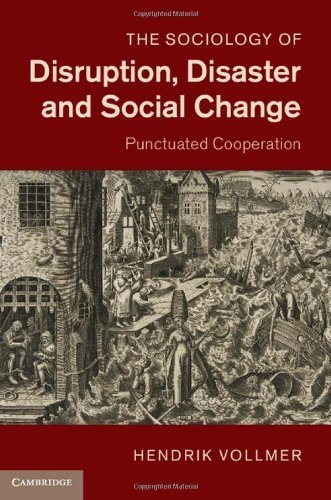 The Sociology of Disruption. Disaster and Social Change: Punctuated Cooperation by Vollmer. Hendrik ( 2013 ) Hardcover
