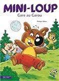 Telecharger Livres Mini Loup gare au Garou (PDF,EPUB,MOBI) gratuits en Francaise