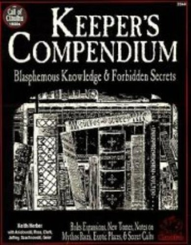 Keeper's Compendium: Blasphemous Knowledge & Forbidden Secrets (Call of Cthulhu Reloplaying Game Ser) by Keith Herber (1993-10-01)