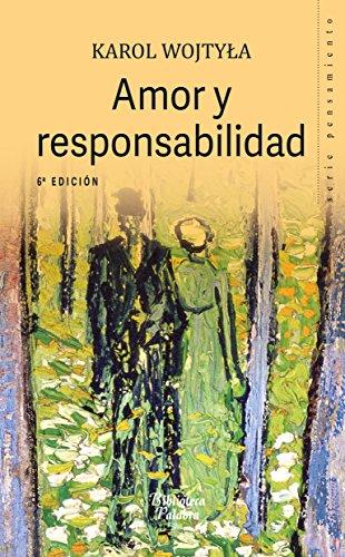 Amor y responsabilidad (Biblioteca Palabra nº 35. Serie Pensamiento) por Karol Wojtyla