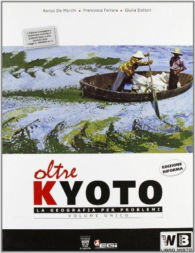 Oltre Kyoto. Volume unico. Con atlante multimediale. Per le Scuole superiori. Con DVD-ROM. Con espansione online