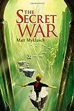 The Secret War (Jack Blank Adventures (Hardcover))