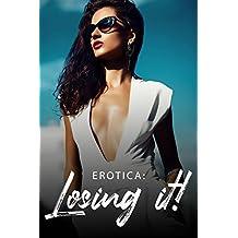 Erotica: Losing it! (English Edition)