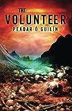 The Volunteer: Volume 3 (The Bone World Trilogy)