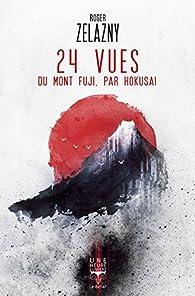 24 vues du mont Fuji, par Hokusai par Roger Zelazny