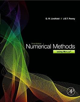 Numerical Methods: Using MATLAB by [Lindfield, George, Penny, John]