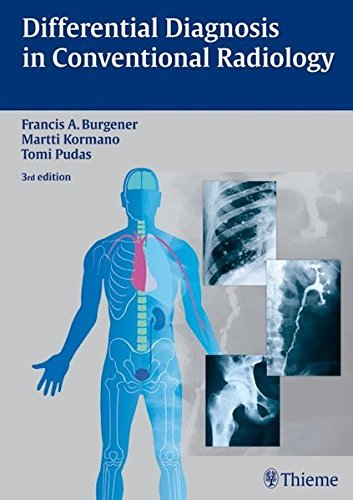 Differential Diagnosis in Conventional Radiology by Francis Burgener (2007-11-07)