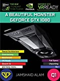A Beautiful Monster: GEFORCE GTX 1080