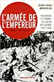 L'armée de l'empereur : Violences et crimes du Japon en guerre 1937-1945 de Jean-Louis Margolin,Yves Ternon (Préface) ( 7 mars 2007 )