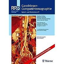 Ganzkörper-Computertomographie: Spiral- und Multislice-CT (Referenz-Reihe Radiologie)