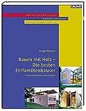 Bauen mit Holz - Die besten Einfamilienhäuser: Deutschland, Österreich, Schweiz