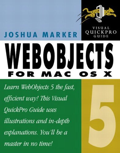 WebObjects 5 for Mac OS X: Visual QuickPro Guide (Visual QuickPro Guides) by Joshua Marker (2003-08-07)