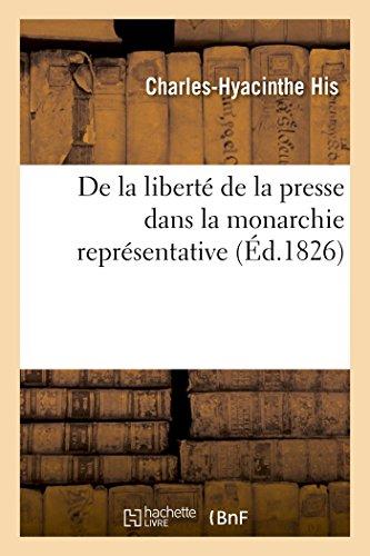 De la liberté de la presse dans la monarchie représentative