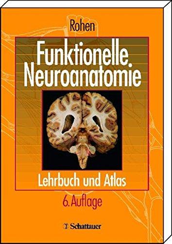 Funktionelle Neuroanatomie: Lehrbuch und Atlas