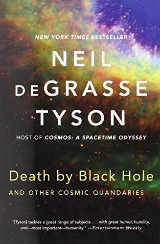 Death by Black Hole: And Other Cosmic Quandaries by Neil deGrasse Tyson (2014-09-02)