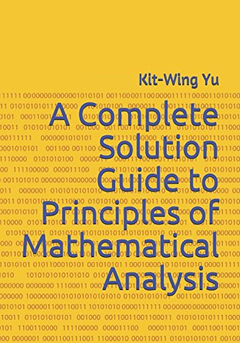 A Complete Solution Guide to Principles of Mathematical Analysis por Kit-Wing Yu