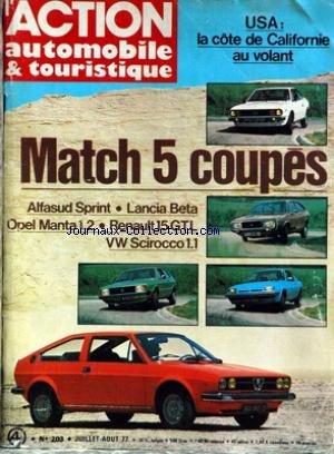 ACTION AUTOMOBILE ET TOURISTIQUE (L') [No 203] du 01/07/1977 - U.S.A. - LA COTE DE CALIFORNIE - MATCH 5 COUPES - ALFASUD SPRINT - LANCIA BETA - OPEL 1.2 - RENAULT 15 GTL ET VW SCIROCCO.