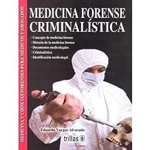 Medicina forense criminalistica/Criminal Forensic Medicine (Medicina Y Ciencias Forenses Para Medicos Y Abogados)