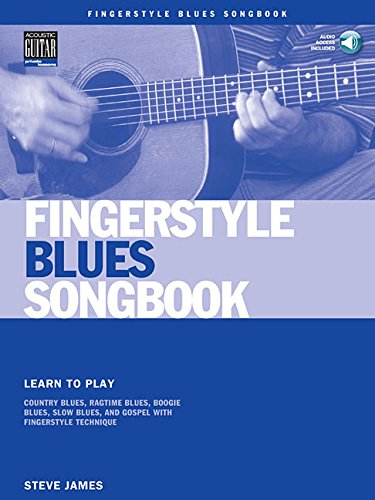 Fingerstyle Blues Songbook: Learn to Play Country Blues, Ragtime Blues, Boogie Blues and More (Acoustic Guitar Private Lessons)
