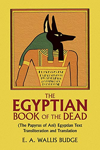 The Egyptian Book of the Dead: The Papyrus of Ani in the British ...