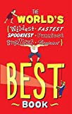 [(The World's Best Book : The Spookiest, Smelliest, Wildest, Oldest, Weirdest, Brainiest, and Funniest Facts)] [By (author) Jan Payne ] published on (September, 2009)