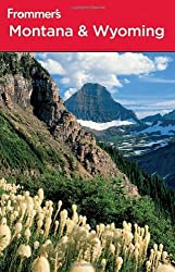 Frommer's Montana and Wyoming (Frommer???s Complete Guides) by Eric Peterson (2010-05-21)