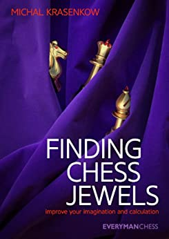 Finding Chess Jewels: Improve your Imagination and Calculation (English Edition) par [Krasenkow, Michal]