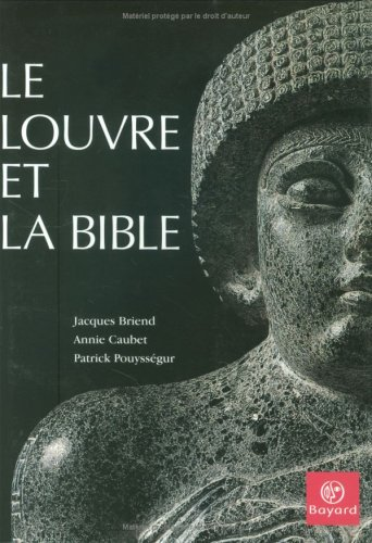 Le Louvre et la Bible par Jacques Briend