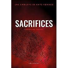 Sacrifices: Une enquête de Kate Kovacs (CSU t. 7) (French Edition)