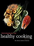 [Techniques of Healthy Cooking] [By: The Culinary Institute of America (CIA)] [March, 2013]