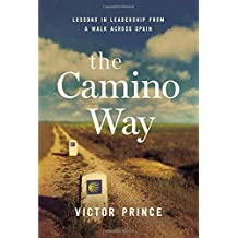 The Camino Way: Lessons in Leadership from a Walk Across Spain (Agency/Distributed)
