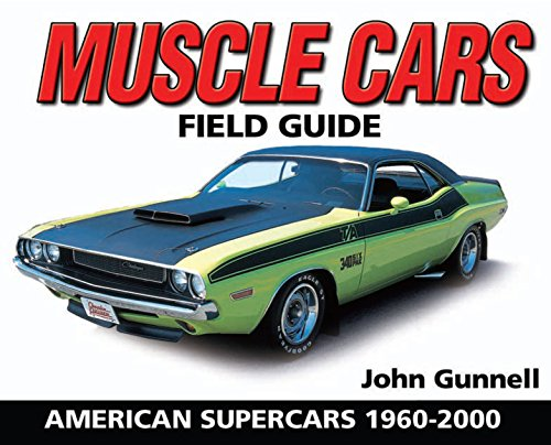 Muscle Cars Field Guide: American Supercars 1960-2000 (Warman's Field Guide) (English Edition) -
