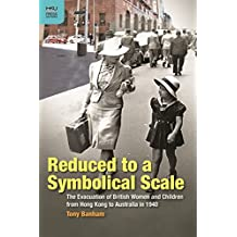 Reduced to a Symbolical Scale - The Evacuation of British Wo