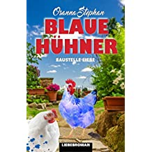 Blaue Hühner - Baustelle Liebe