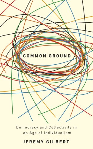 Common Ground: Democracy and Collectivity in an Age of Individualism (English Edition)